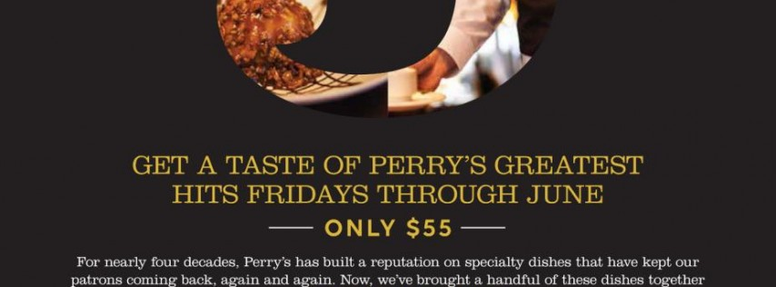 Get A Taste of Perry's Greatest Hits Fridays Now through June 29th for only $55