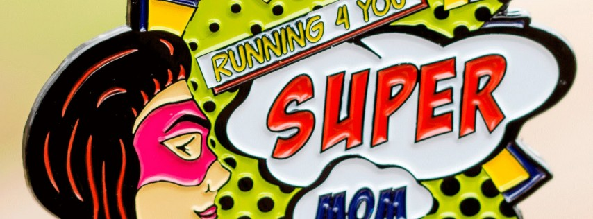 Mother's Day 5K - Running 4 You Super Mom! -Tampa