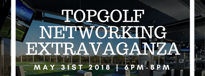 Business Networking Extravaganza at TopGolf
