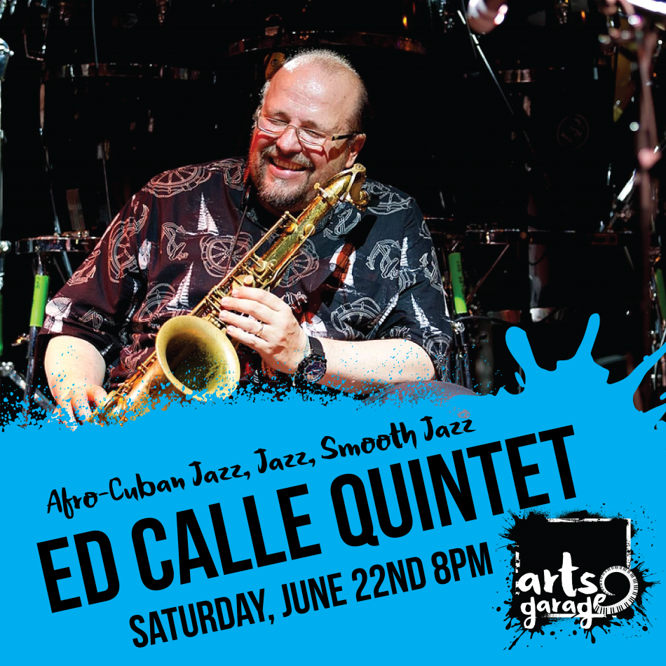 The Ed Calle Quintet at Arts garage June 22