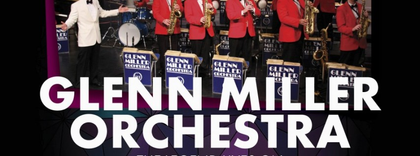 The Glenn Miller Orchestra at Pinecrest Gardens January 16.