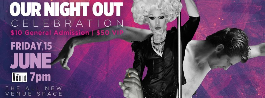 Our Night OUT ::: an LGTBQ arts & music celebration