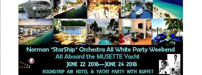 StarShip Yacht Party! Norman Connors Star*Ship*Orchestra & Special Guests