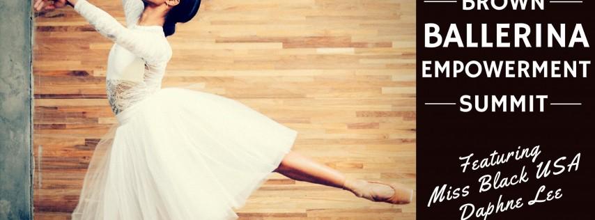 Brown Ballerina Empowerment Summit