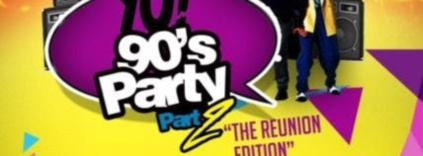 YO! 90's Party Part II The Reunion Edition