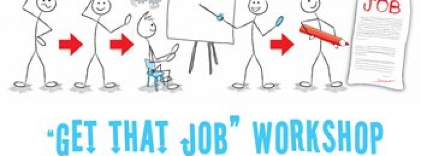 GET THAT JOB! CAREER WORKSHOP