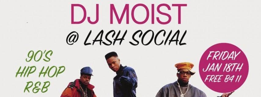 DJ Moist @ The Lash DTLA