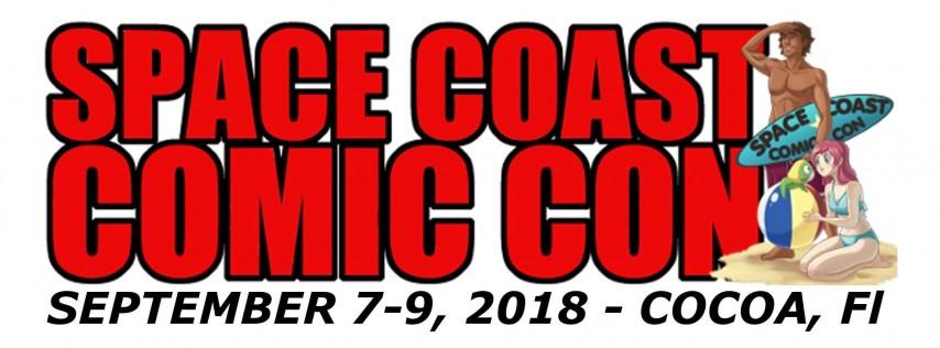 SPACE COAST COMIC CON Sept 7-9, 2018 - Cocoa, Fl
