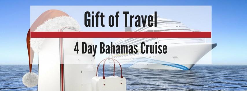GIFT OF TRAVEL 4 DAY BAHAMAS CRUISE
