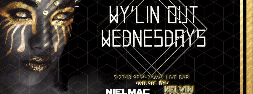 WY'LIN OUT WEDNESDAYS @ LIVE BAR