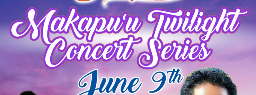 Makapu'u Twilight Concert June 9th