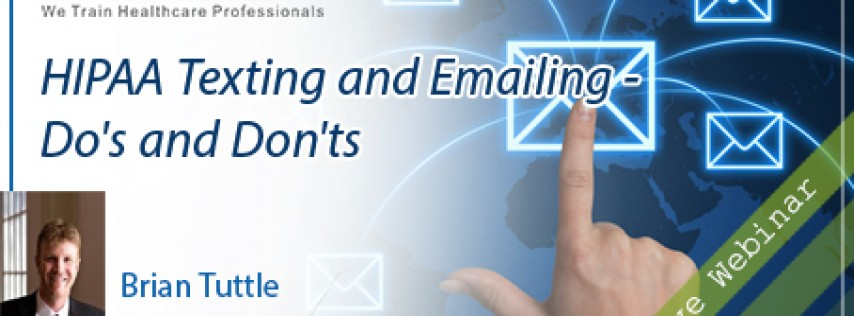 What are the Do's and Don'ts of HIPAA Texting and Emailing