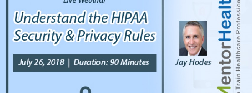 How to Understand the HIPAA Security & Privacy Rules