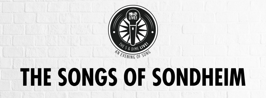 The 5 & Dime LIVE! An Evening of Song - The Songs of Sondheim