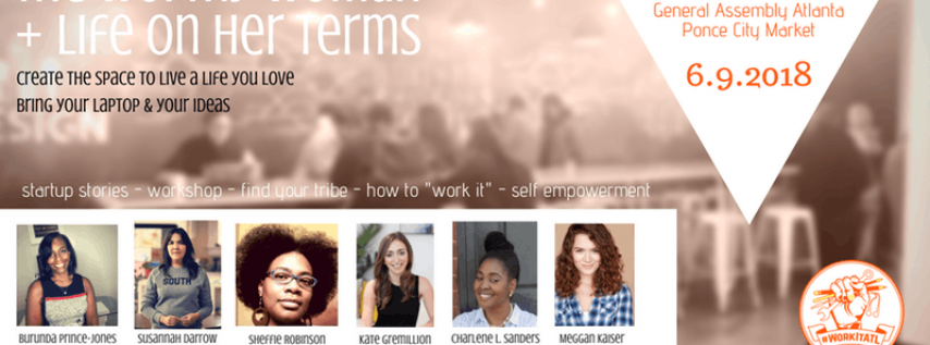 #WorkItATL Presents: The Worthy Woman + Life on Her Terms