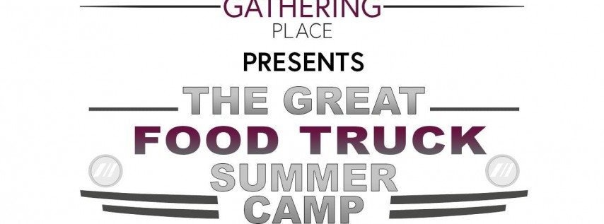 The Great Food Truck Summer Camp