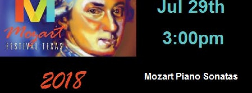 Mozart Festival Texas 2018: Mozart Piano Sonatas