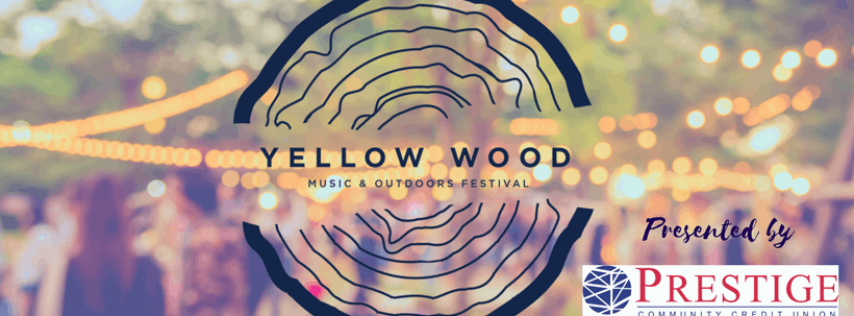 Yellow Wood Music & Outdoors Festival Presented by Prestige Community Credit Union