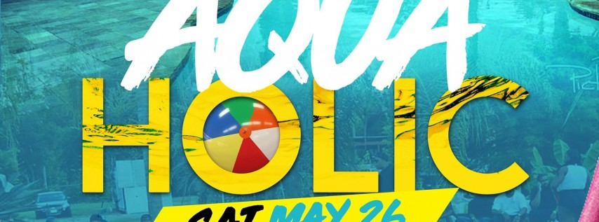 #Aquaholic Pool Party