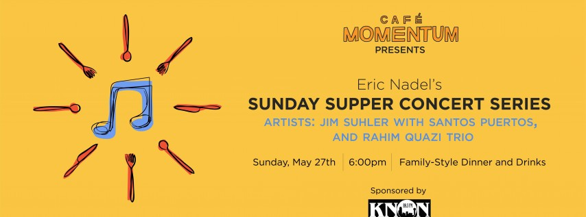 Cafe Momentum Presents: Eric Nadel's Sunday Supper Concert Series featuring Jim Suhler and Santos Puertos