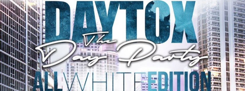 DayTox - The Rooftop Day Party: All White Edition