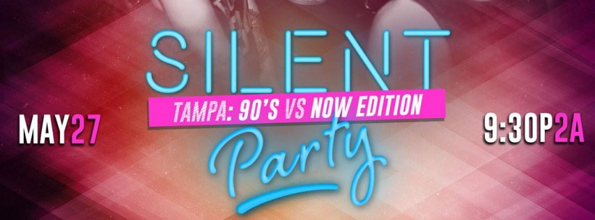 SILENT PARTY TAMPA FL, MEMORIAL DAY WEEKEND 90'S VS NOW
