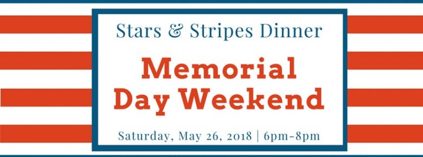 Stars & Stripes Dinner: Memorial Day Weekend Celebration