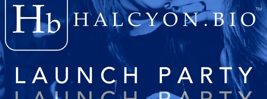 HALCYON Launch Party (FREE)