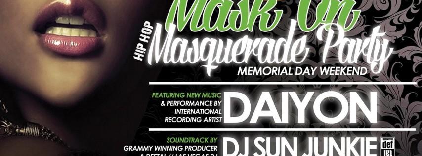 MASK ON; HIP HOP MASQUERADE PARTY FT DAIYON