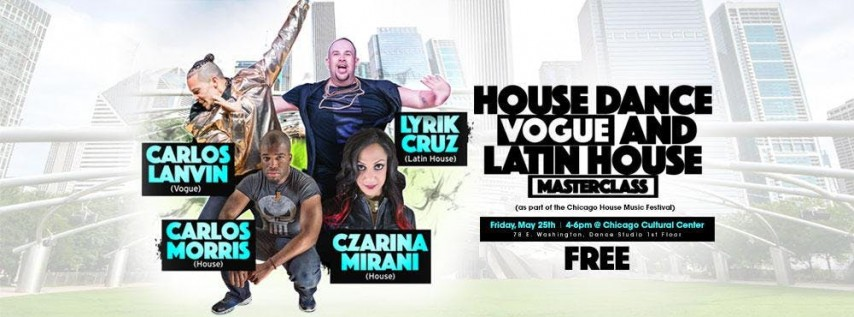 House Dance, Vogue and Latin House MasterClass (Chicago House Music Fest)