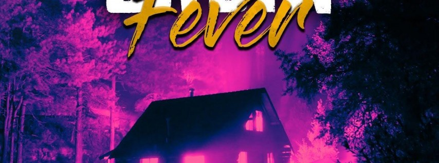 Cabin Fever Party - Memorial Day Weekend