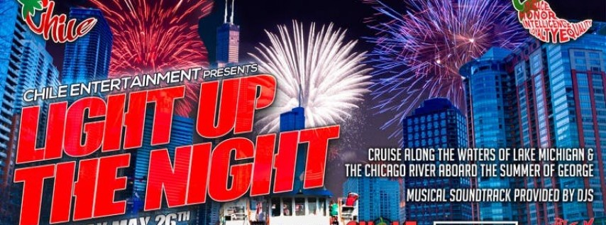 CHILE ENTERTAINMENT presents: LIGHT UP THE NIGHT