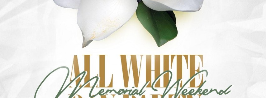 ALL WHITE MEMORIAL WEEKEND DAY PARTY