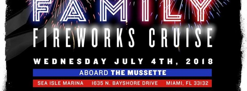 4th of JULY Independence DAY 2018 Family Fireworks Cruise MIAMI