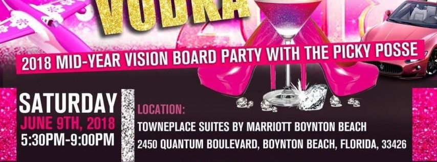 The Picky Parlor Presents: Visions and Vodka Mid-Year Vision Board Party