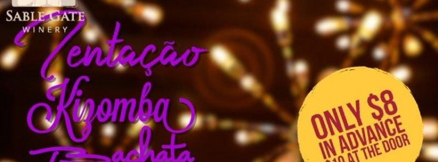 Sensual Sunday - Tentaçao! Bachata, Kizomba, and Wine Party at Sable Gate Winery