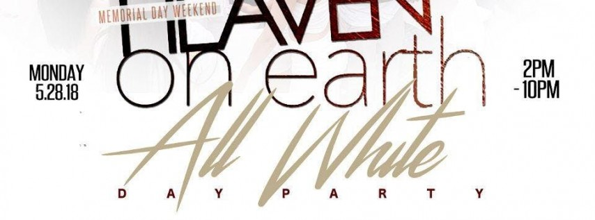 HEAVEN ON EARTH: THE BIGGEST ALL WHITE PARTY OF TEXAS | MEMORIAL DAY MONDAY