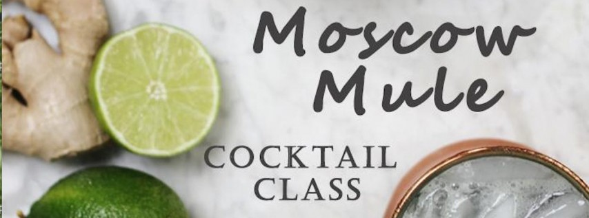 Father's Day Moscow Mule Cocktail Class with Ciroc