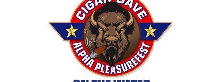 Cigar Dave Alpha PleasureFest On The Water