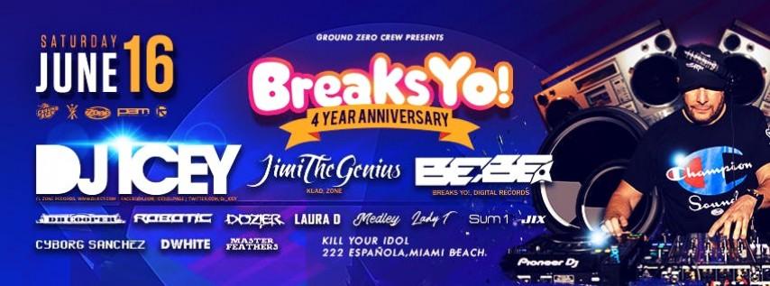 Breaks Yo! 4 Year Anniversary with DJ Icey
