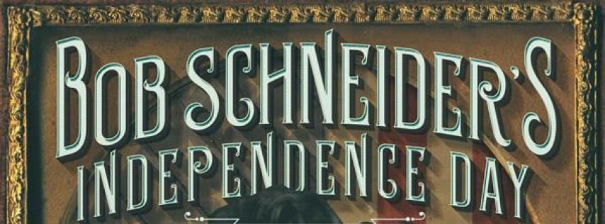 Bob Schneider's Independence Day Celebration