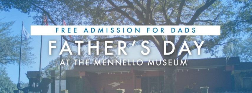 Father's Day: Free admission for Dads at the Mennello Museum