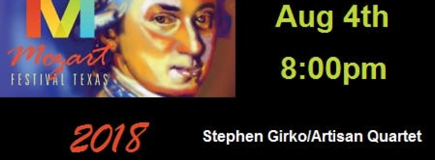 Mozart Festival Texas 2018: Stephen Girko/Artisan Quartet