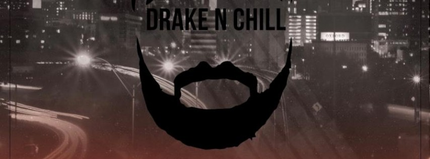 Drake N Chill Day Party