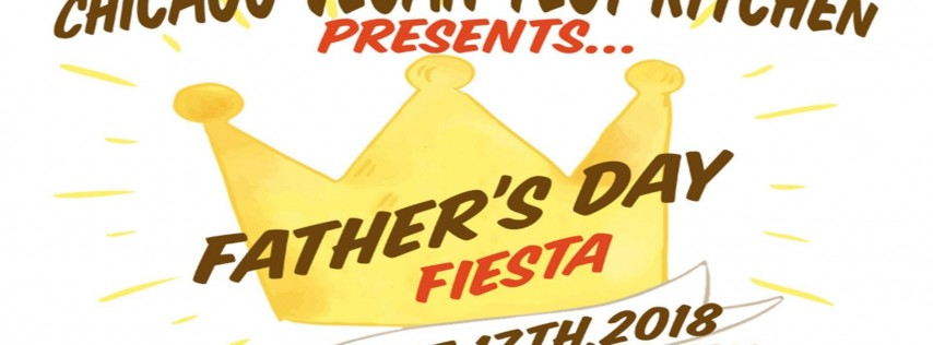 Chicago Vegan Test Kitchen: Father's Day Fiesta
