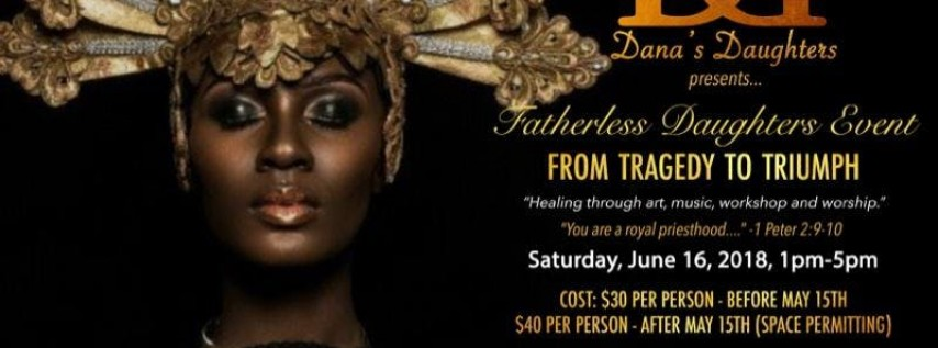 Fatherless Daughters Event: Tragedy to Triumph
