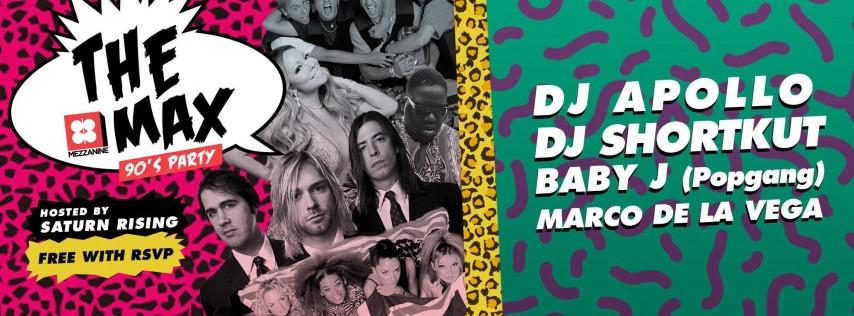 FREE RSVP: THE MAX 90's PARTY w/ DJ APOLLO & DJ SHORTKUT