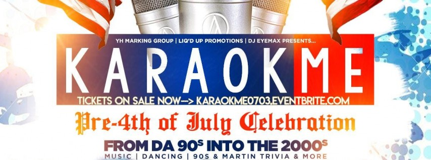 KaraokME: From Da 90s Into The 2000s (Pre 4th of July Celebration)