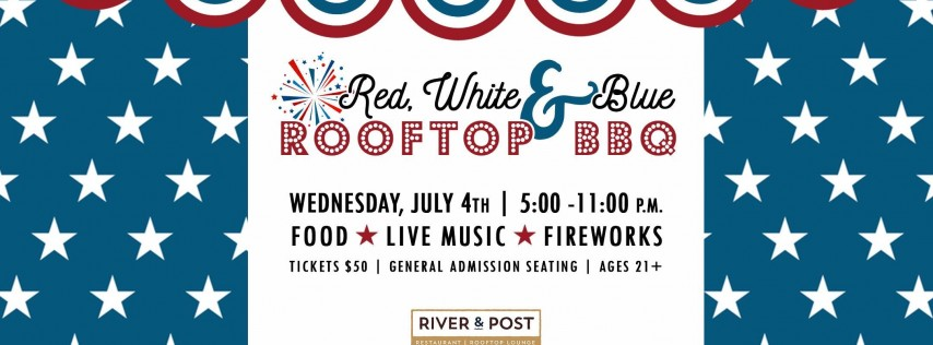 River & Post's Red, White & Blue Rooftop BBQ