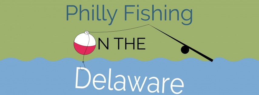 Philly Fishing On the Delaware Derby
